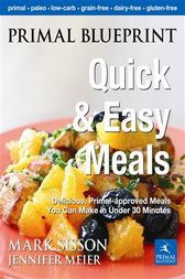 Primal Blueprint Quick and Easy Meals by Mark Sisson