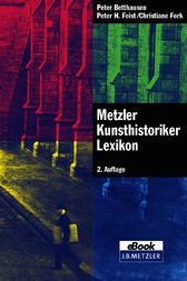 Metzler Kunsthistoriker Lexikon by Peter Betthausen