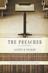 The Preacher as Storyteller by Austin B. Tucker