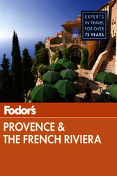 Fodor's Provence & the French Riviera by Fodor's
