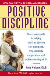 Positive Discipline by Jane Ed.D. Nelsen