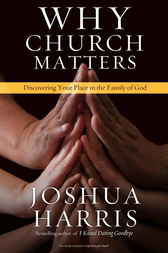 Why Church Matters by Joshua Harris