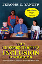 The Classroom Teacher's Inclusion Handbook by Jerome  C. Yanoff