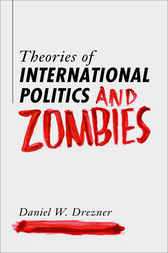 Theories of International Politics and Zombies by Daniel W. Drezner