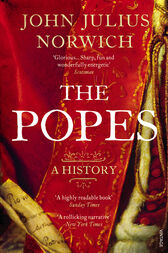 The Popes by Viscount John Norwich