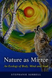 Nature as Mirror by Stephanie Sorrell