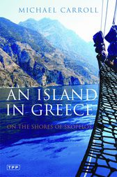 Island in Greece, An by Michael Carroll