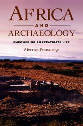Africa and Archaeology by Merrick Posnansky