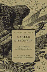 Career Diplomacy by Harry W Kopp