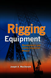 Rigging Equipment: Maintenance and Safety Inspection Manual by Joseph MacDonald