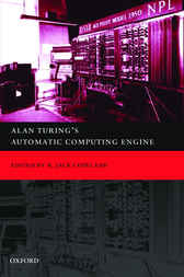 Alan Turing's Automatic Computing Engine by B. Jack Copeland