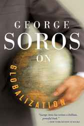 George Soros On Globalization by George Soros