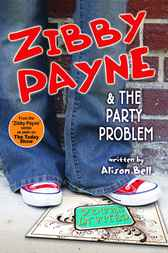 Zibby Payne & the Party Problem by Alison Bell