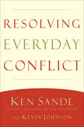 Resolving Everyday Conflict by Ken Sande