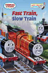 Fast Train, Slow Train (Thomas & Friends) by W. Rev Awdry