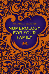 Numerology for Your Family by RoseMaree Templeton