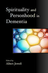 Spirituality and Personhood in Dementia by Paul Green