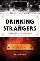 Drinking with Strangers by Butch Walker