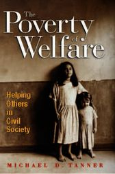 The Poverty of Welfare by Michael Tanner
