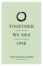 Together We Are One by Thich Nhat Hanh