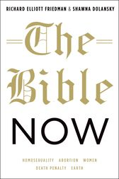 The Bible Now by Richard Elliott Friedman