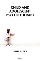 Child and Adolescent Psychotherapy by Peter Blake