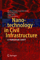 Nanotechnology in Civil Infrastructure by Kasthurirangan Gopalakrishnan