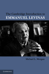 The Cambridge Introduction to Emmanuel Levinas by Michael L. Morgan