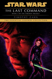 The Last Command: Star Wars Legends (The Thrawn Trilogy) by Timothy Zahn