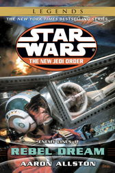 Rebel Dream: Star Wars (The New Jedi Order) by Aaron Allston