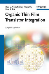 Organic Thin Film Transistor Integration by Flora Li