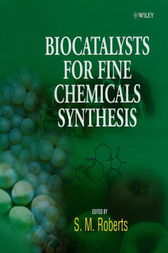 Biocatalysts for Fine Chemicals Synthesis by Stanley M. Roberts