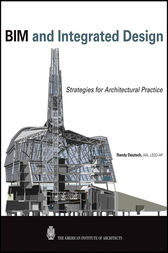 BIM and Integrated Design by Randy Deutsch