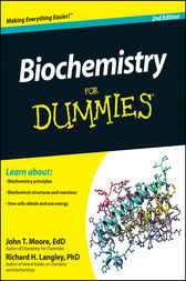 Biochemistry For Dummies by John T. Moore