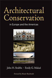 Architectural Conservation in Europe and the Americas