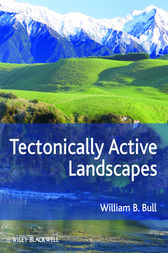 Tectonically Active Landscapes by William B. Bull