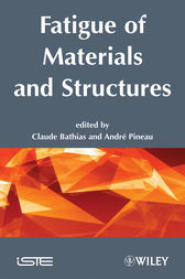 Fatigue of Materials and Structures by Claude Bathias