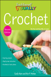 Teach Yourself VISUALLY Crochet by Cecily Keim
