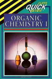 CliffsQuickReview Organic Chemistry I by Frank Pellegrini