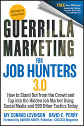 Guerrilla Marketing for Job Hunters 3.0 by Jay Conrad Levinson