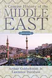 A Concise History of the Middle East by Arthur Goldschmidt Jr.