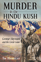 Murder in the Hindu Kush by Tim Hannigan