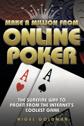 Make a Million from Online Poker by Nigel Goldman