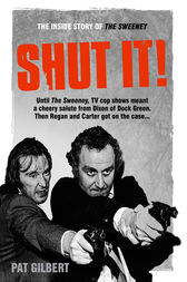 Shut It! by Pat Gilbert