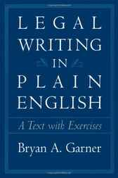 Legal Writing in Plain English by Bryan A. Garner