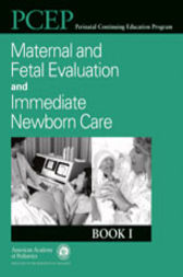 PCEP Book I: Maternal & Fetal Evaluation and Immediate Newborn Care
