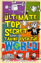 Ultimate Top Secret Guide to Taking Over the World