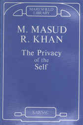 The Privacy of the Self by Masud Khan