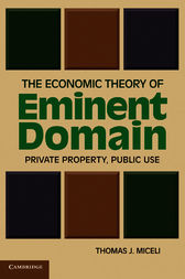 The Economic Theory of Eminent Domain by Thomas J. Miceli