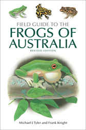 Field Guide to the Frogs of Australia by Michael J Tyler